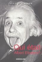 Couverture du livre « Qui Etait Albert Einstein ? » de Gero Von Boehm aux éditions Assouline
