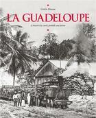 Couverture du livre « Guadeloupe d'Antan ; la Guadeloupe à travers la carte postale ancienne » de Pineau aux éditions Henry Coston