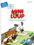 Couverture du livre « Mes premières lectures ; Mini-Loup ; tricher ou ne pas tricher ? » de Philippe Matter aux éditions Hachette Enfants