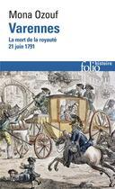 Couverture du livre « Varennes ; la mort de la royauté (21 juin 1791) » de Mona Ozouf aux éditions Gallimard