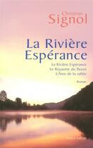 Couverture du livre « La riviere espérance ; trilogie » de Christian Signol aux éditions Robert Laffont