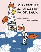 Couverture du livre « L'aventure du dégât des eaux » de Marie Darrieussecq et Nelly Blumenthal aux éditions Albin Michel