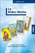 Couverture du livre « Le Rider-Waite : le tarot de référence pour débutants et avancés » de Emmanuelle Iger aux éditions Grancher
