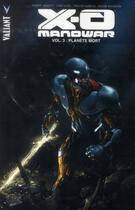 Couverture du livre « X-O Manowar T.3 ; planète Mort » de Robert Venditti et Cary Nord et Trevor Hairsine aux éditions Panini