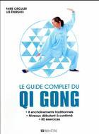 Couverture du livre « Le guide complet du qi gong ; faire circuler les énergies » de Sophie Godard aux éditions Editions Esi