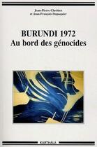 Couverture du livre « Burundi 1972 ; au bord des génocides » de Jean-Pierre Chretien et Jean-Francois Dupaquier aux éditions Karthala