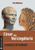 Couverture du livre « Cesar vs vercingetorix - la bataille de gergovie » de Yves Buffetaut aux éditions Ysec