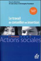 Couverture du livre « Le travail de conseiller en insertion » de Collectif aux éditions Esf Legislative