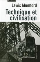 Couverture du livre « Technique et civilisation » de Lewis Mumford aux éditions Parentheses