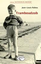 Couverture du livre « Tramboudzob » de Jean-Louis Rabou aux éditions Orphie