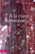 Couverture du livre « À la claire fontaine » de Claude H. aux éditions Hors Commerce