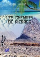 Couverture du livre « Les chemins de pierres » de Herve Perrot aux éditions Auteurs D'aujourd'hui