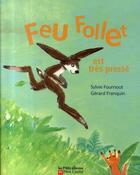 Couverture du livre « Feu follet est très pressé » de Sylvie Fournout et Gerard Franquin aux éditions Pere Castor