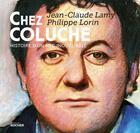 Couverture du livre « Chez Coluche ; histoire d'un mec inoubliable » de Jean-Claude Lamy et Philippe Lorin aux éditions Rocher