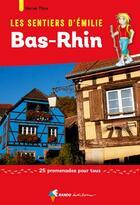 Couverture du livre « Les sentiers d'Emilie ; Bas-Rhin ; 25 promenades pour tous » de Herve Thro aux éditions Rando Editions