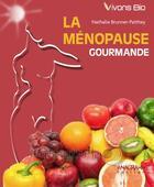 Couverture du livre « La ménopause gourmande » de Nathalie Brunner-Patthey aux éditions Anagramme