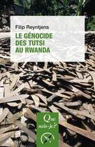 Couverture du livre « Le génocide des Tutsi au Rwanda » de Filip Reyntjens aux éditions Que Sais-je ?