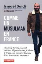Couverture du livre « Comme un musulman en France ; mon road trip dans les quartiers » de Ismael Saidi aux éditions Autrement
