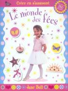 Couverture du livre « Creer En S'Amusant ; Le Monde Des Fees » de Jane Bull aux éditions Langue Au Chat