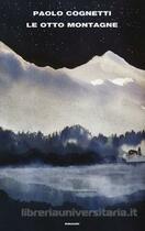 Couverture du livre « Le otto montagne » de Paolo Cognetti aux éditions Mondadori