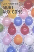 Couverture du livre « Mort aux cons » de Carl Aderhold aux éditions Hachette Litteratures