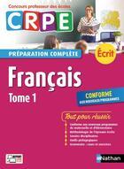 Couverture du livre « Francais tome 1 - preparation complete - ecrit 2018 - concours professeur des ecoles - 2017 » de Collectif aux éditions Nathan