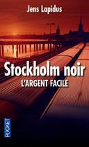 Couverture du livre « Stockholm noir t.1 ; l'argent facile » de Jens Lapidus aux éditions Pocket