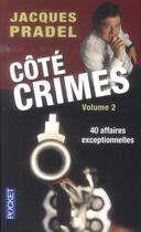 Couverture du livre « Côté crimes t.2 » de Jacques Pradel aux éditions Pocket