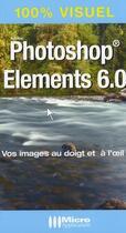 Couverture du livre « Photoshop Elements 6.0 » de Nicolas Bourdier-Ducloy aux éditions Micro Application