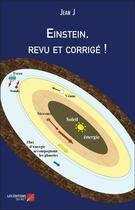 Couverture du livre « Einstein, revu et corrigé ! » de Jean J. aux éditions Editions Du Net