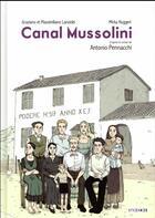 Couverture du livre « Canal Mussolini » de Antonio Pennachi et Graziano Lanzidei et Massimiliano Lanzidei et Mirka Ruggeri aux éditions Steinkis