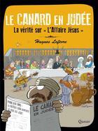 Couverture du livre « Le canard en Judée ; la vérité sur