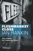 Couverture du livre « Fleshmarket close » de Ian Rankin aux éditions Editions Du Masque