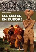 Couverture du livre « Les Celtes en Europe » de Maurice Meuleu aux éditions Ouest France