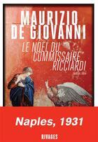 Couverture du livre « Le Noël du commissaire Ricciardi » de Maurizio De Giovanni aux éditions Rivages
