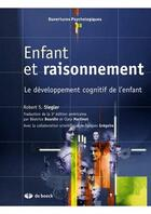 Couverture du livre « Enfant et raisonnement ; le développement cognitif de l'enfant » de Jacques Gregoire et Robert S. Siegler aux éditions De Boeck Superieur