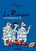 Couverture du livre « Les Rubipèdes ; INTEGRALE VOL.1 » de Michel Iturria aux éditions Sud Ouest Editions