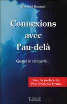 Couverture du livre « Connexions avec l'au-delà ; quand le ciel parle... » de Reynald Roussel aux éditions Trajectoire