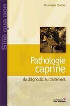 Couverture du livre « Pathologie caprine ; du diagnostic au traitement » de Christophe Chartier aux éditions Le Point Veterinaire