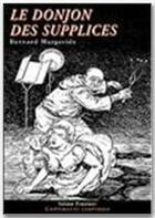 Couverture du livre « Le donjon des supplices » de Bernard Margeride aux éditions Sabine Fournier