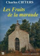 Couverture du livre « Les fruits de la maraude » de Charles Cieters aux éditions Editions Du Mot Passant
