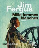 Couverture du livre « Mille femmes blanches - volume 01 » de Jim Fergus aux éditions Lizzie