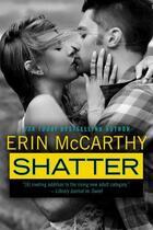 Couverture du livre « Shatter » de Erin Mccarthy aux éditions Penguin Group Us