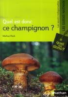 Couverture du livre « Quel est donc ce champignon ? » de Markus Fluck aux éditions Nathan