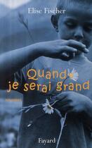 Couverture du livre « Quand je serai grand » de Elise Fischer aux éditions Fayard