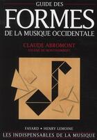 Couverture du livre « Guide des formes de la musique occidentale » de Claude Abromont et Eugene De Montalembert aux éditions Fayard