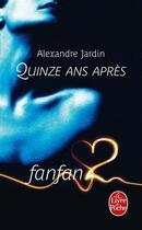 Couverture du livre « Quinze ans après » de Alexandre Jardin aux éditions Lgf