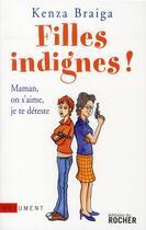 Couverture du livre « Filles indignes ! maman, on s'aime, je te déteste » de Kenza Braiga aux éditions Rocher