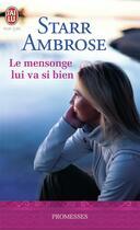Couverture du livre « Le mensonge lui va si bien » de Starr Ambrose aux éditions J'ai Lu
