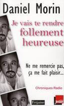 Couverture du livre « Je vais te rendre follement heureuse » de Daniel Morin aux éditions Fetjaine